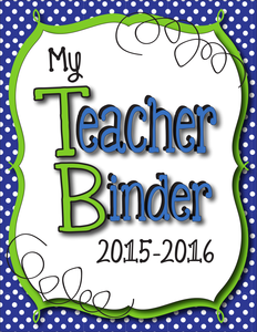 Teacher Binder 2015-2016-- Calendars, Weekly Planner, Forms and Templates Galore!